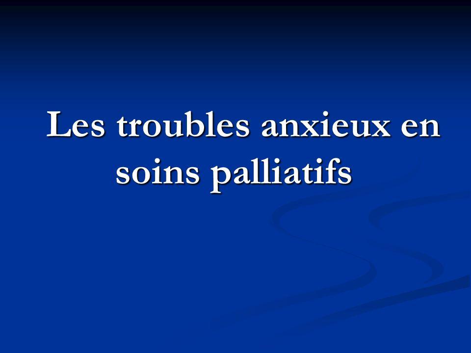 Les troubles anxieux en soins palliatifs Les troubles anxieux en soins palliatifs