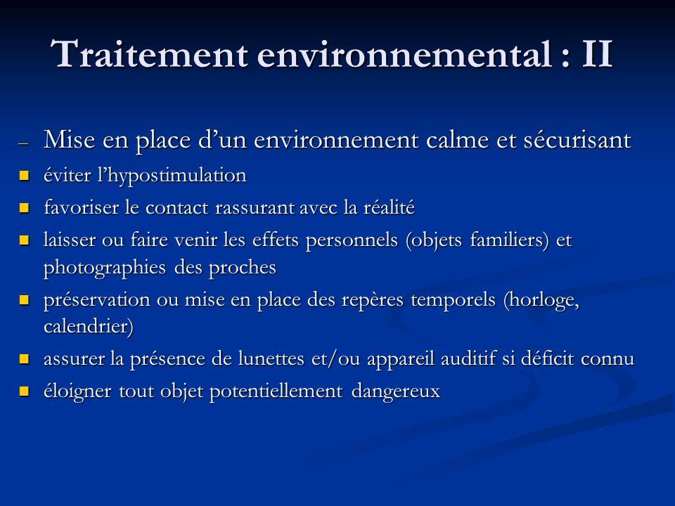 Traitement environnemental : II – Mise en place dun environnement calme et sécurisant éviter lhypostimulation éviter lhypostimulation favoriser le con