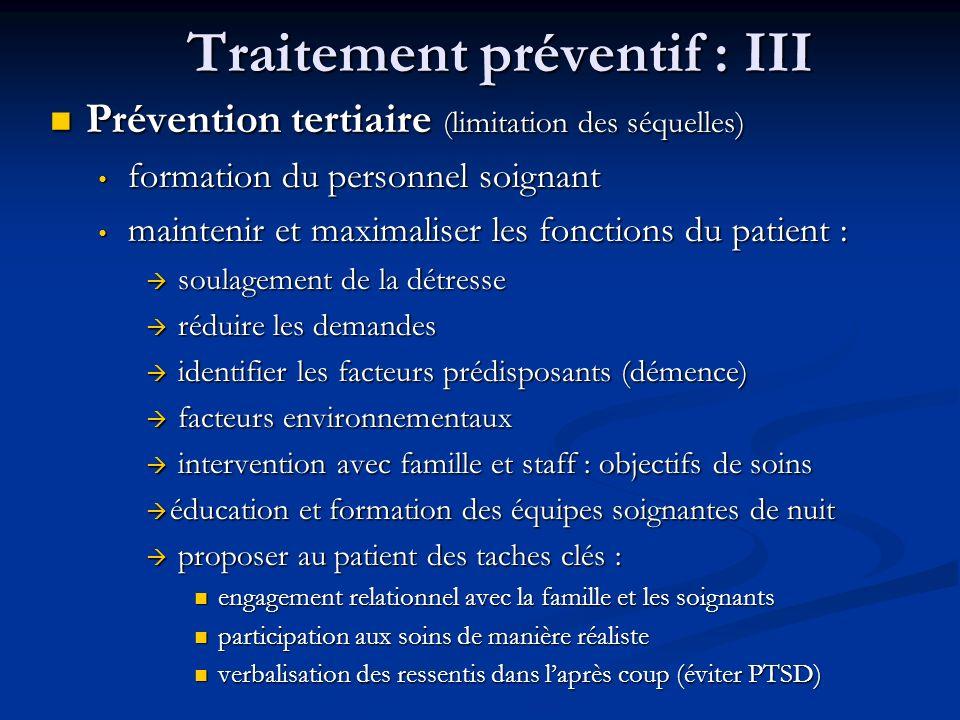 Traitement préventif : III n Prévention tertiaire (limitation des séquelles) formation du personnel soignant formation du personnel soignant maintenir