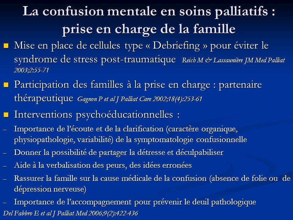 La confusion mentale en soins palliatifs : prise en charge de la famille Mise en place de cellules type « Debriefing » pour éviter le syndrome de stre