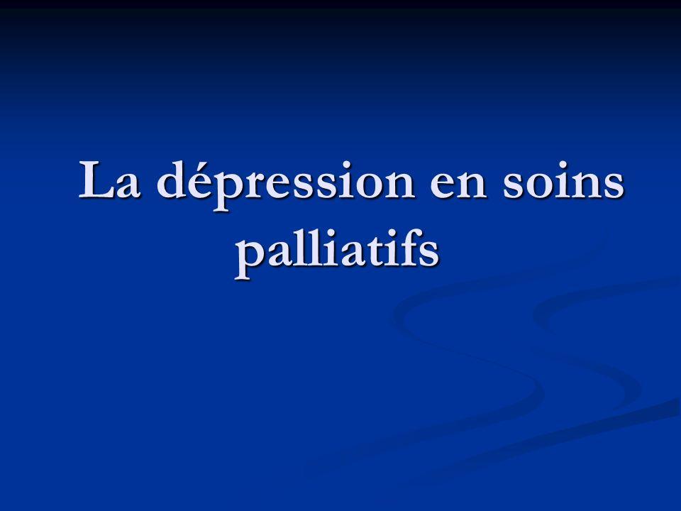 La dépression en soins palliatifs La dépression en soins palliatifs