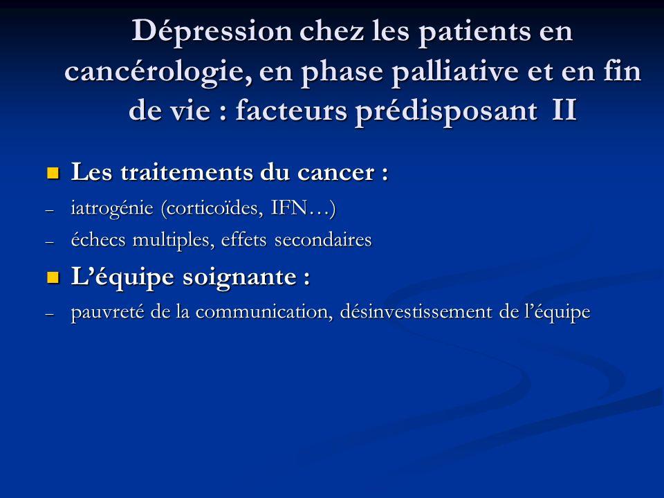 Dépression chez les patients en cancérologie, en phase palliative et en fin de vie : facteurs prédisposant II Les traitements du cancer : Les traiteme