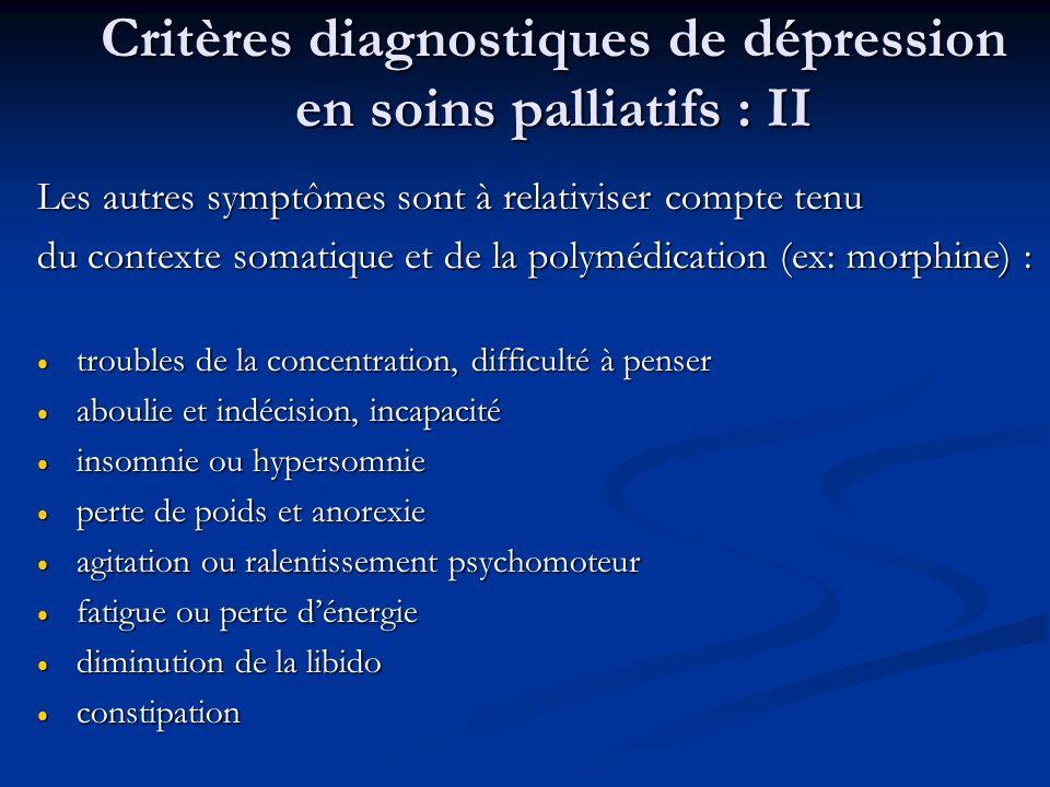 Critères diagnostiques de dépression en soins palliatifs : II Les autres symptômes sont à relativiser compte tenu du contexte somatique et de la polym