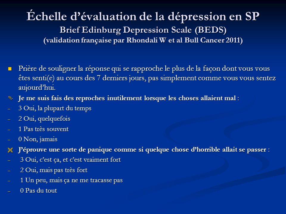 Échelle dévaluation de la dépression en SP Brief Edinburg Depression Scale (BEDS) (validation française par Rhondali W et al Bull Cancer 2011) Prière