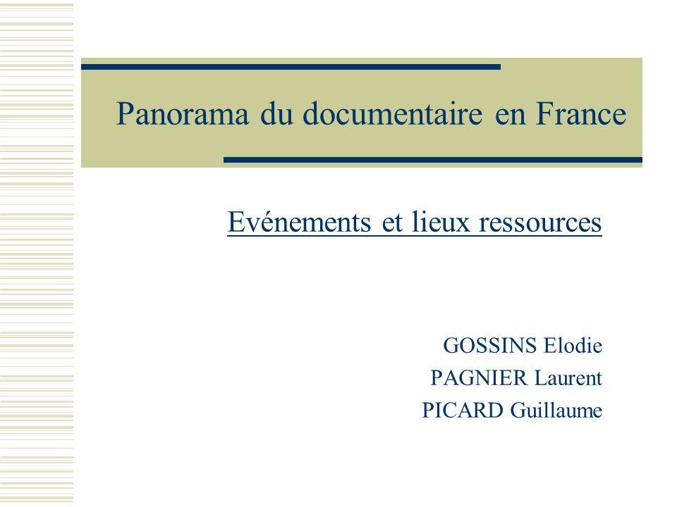 Panorama du documentaire en France Evénements et lieux ressources GOSSINS Elodie PAGNIER Laurent PICARD Guillaume