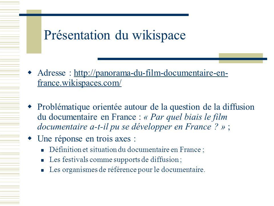 Présentation du wikispace Adresse : http://panorama-du-film-documentaire-en- france.wikispaces.com/http://panorama-du-film-documentaire-en- france.wik
