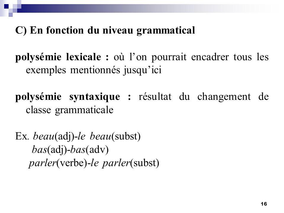 16 C) En fonction du niveau grammatical polysémie lexicale : où lon pourrait encadrer tous les exemples mentionnés jusquici polysémie syntaxique : rés