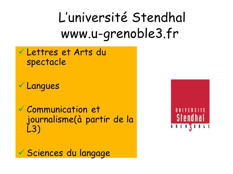 Luniversité Stendhal www.u-grenoble3.fr Lettres et Arts du spectacle Langues Communication et journalisme(à partir de la L3) Sciences du langage