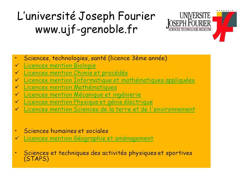 Luniversité Joseph Fourier www.ujf-grenoble.fr Sciences, technologies, santé (licence 3ème année) Licences mention Biologie Licences mention Chimie et