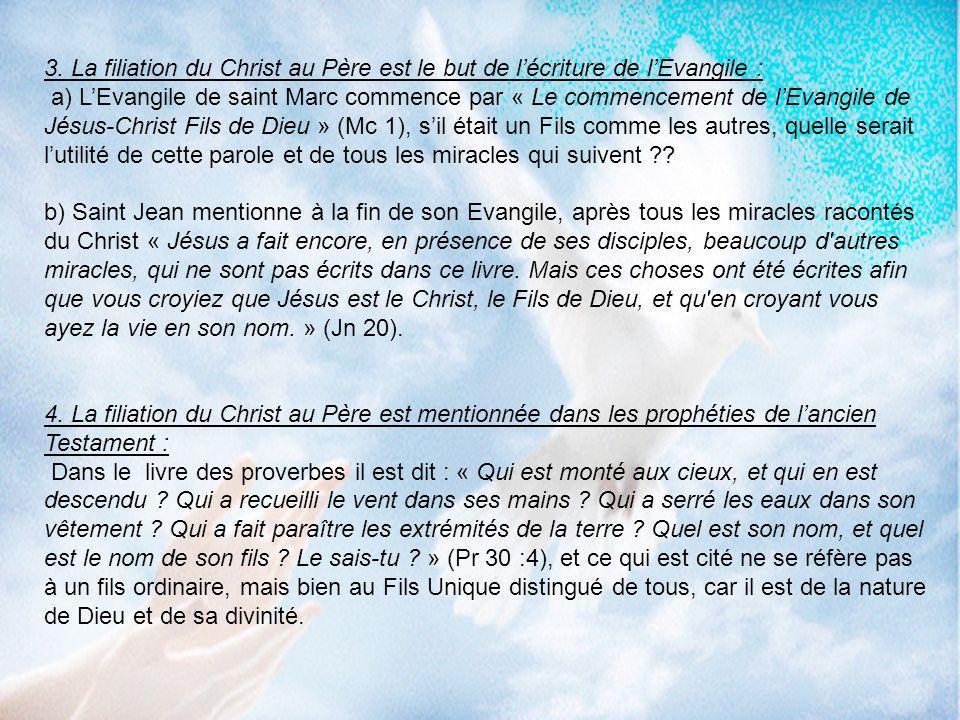 3. La filiation du Christ au Père est le but de lécriture de lEvangile : a) LEvangile de saint Marc commence par « Le commencement de lEvangile de Jés