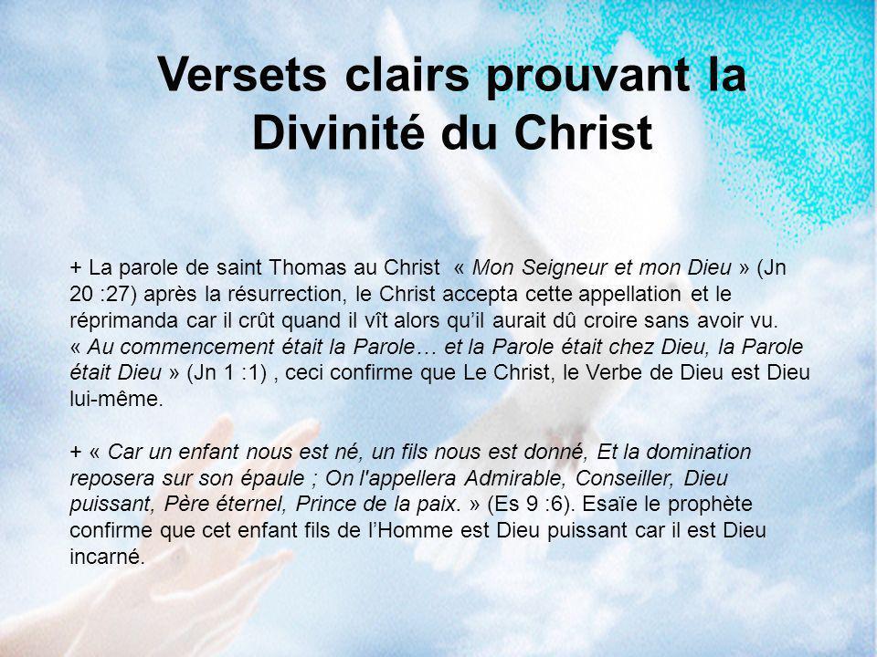 + La parole de saint Thomas au Christ « Mon Seigneur et mon Dieu » (Jn 20 :27) après la résurrection, le Christ accepta cette appellation et le réprim