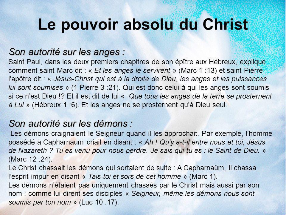 Son autorité sur les anges : Saint Paul, dans les deux premiers chapitres de son épître aux Hébreux, explique comment saint Marc dit : « Et les anges