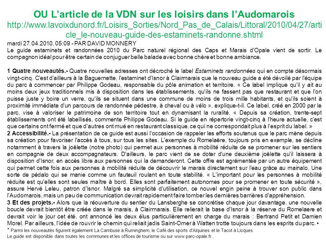 OU Larticle de la VDN sur les loisirs dans lAudomarois http://www.lavoixdunord.fr/Loisirs_Sorties/Nord_Pas_de_Calais/Littoral/2010/04/27/arti cle_le-n