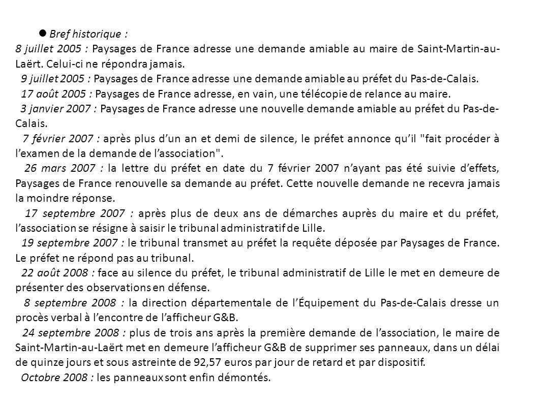 Bref historique : 8 juillet 2005 : Paysages de France adresse une demande amiable au maire de Saint-Martin-au- Laërt. Celui-ci ne répondra jamais. 9 j