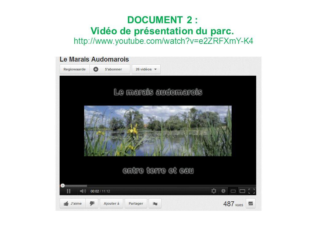 DOCUMENT 2 : Vidéo de présentation du parc. http://www.youtube.com/watch?v=e2ZRFXmY-K4