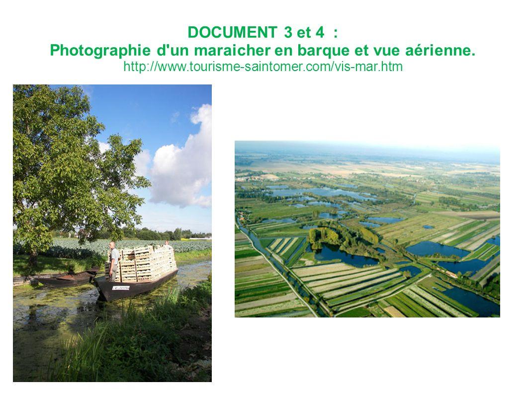 DOCUMENT 3 et 4 : Photographie d'un maraicher en barque et vue aérienne. http://www.tourisme-saintomer.com/vis-mar.htm