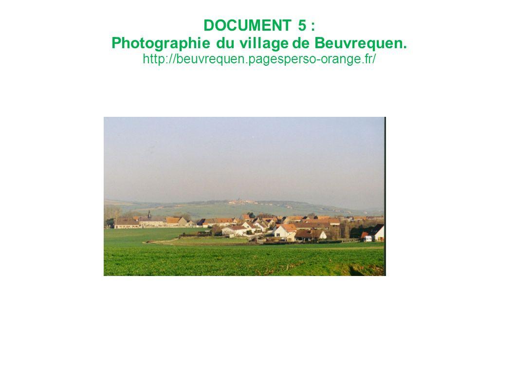 DOCUMENT 5 : Photographie du village de Beuvrequen. http://beuvrequen.pagesperso-orange.fr/