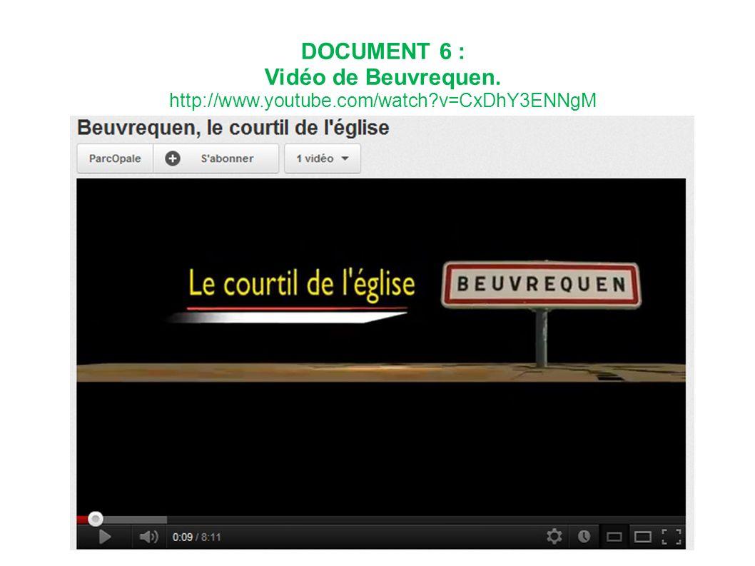 DOCUMENT 6 : Vidéo de Beuvrequen. http://www.youtube.com/watch?v=CxDhY3ENNgM