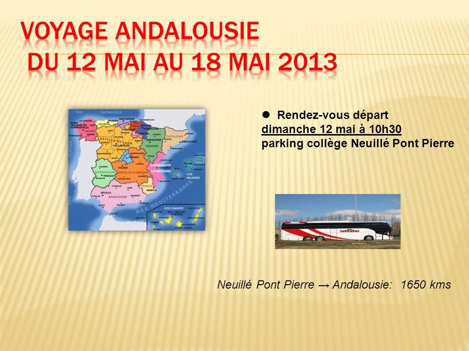 Rendez-vous départ dimanche 12 mai à 10h30 parking collège Neuillé Pont Pierre Neuillé Pont Pierre Andalousie: 1650 kms
