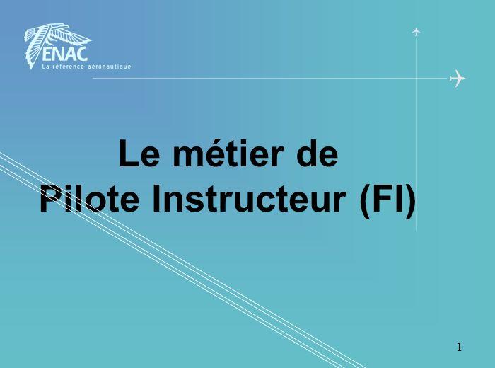 1 Le métier de Pilote Instructeur (FI)