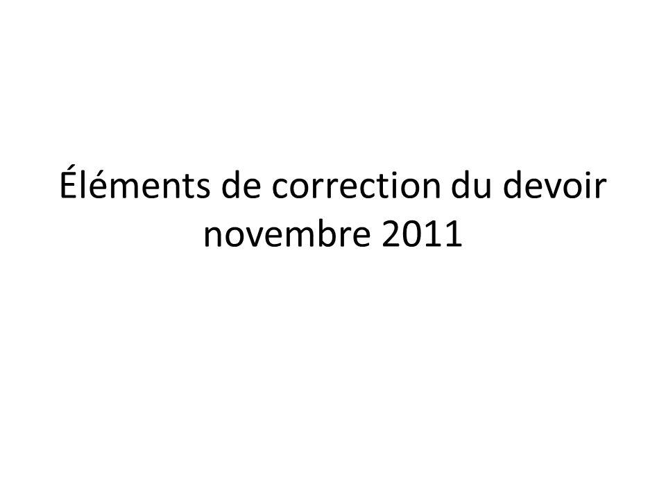 Éléments de correction du devoir novembre 2011