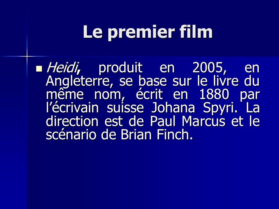 Le premier film Heidi, produit en 2005, en Angleterre, se base sur le livre du même nom, écrit en 1880 par lécrivain suisse Johana Spyri. La direction