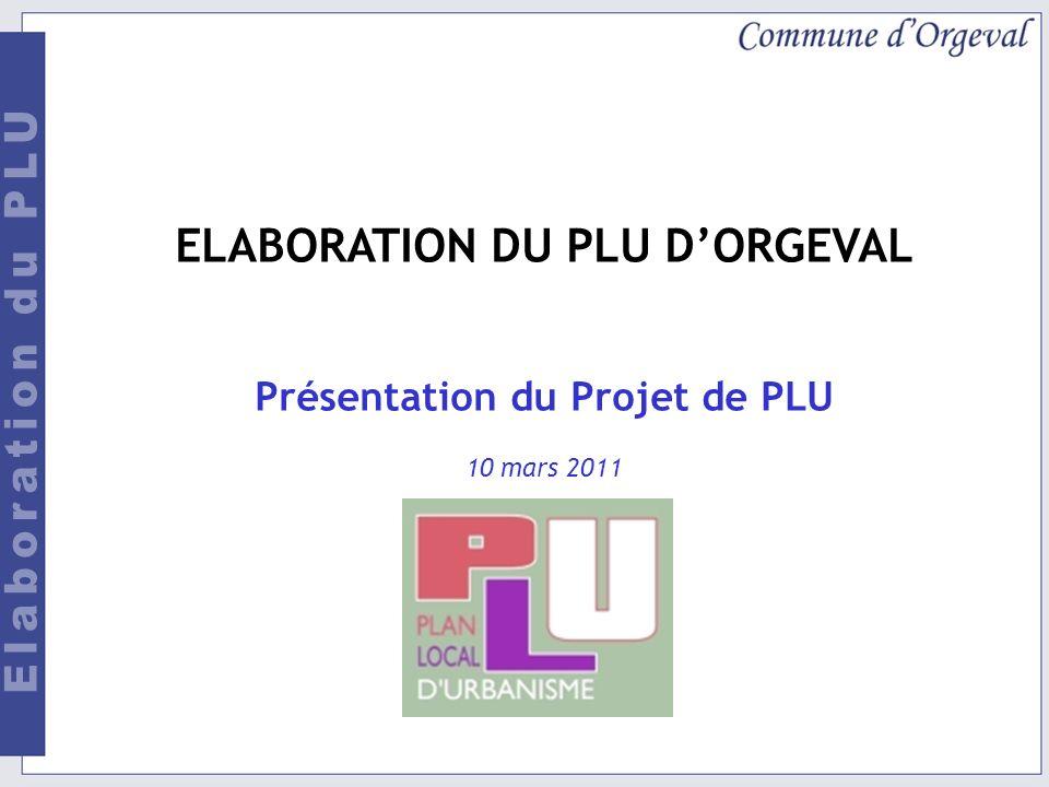 ELABORATION DU PLU DORGEVAL Présentation du Projet de PLU 10 mars 2011