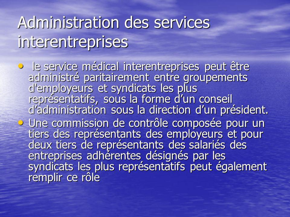 Administration des services interentreprises le service médical interentreprises peut être administré paritairement entre groupements d'employeurs et