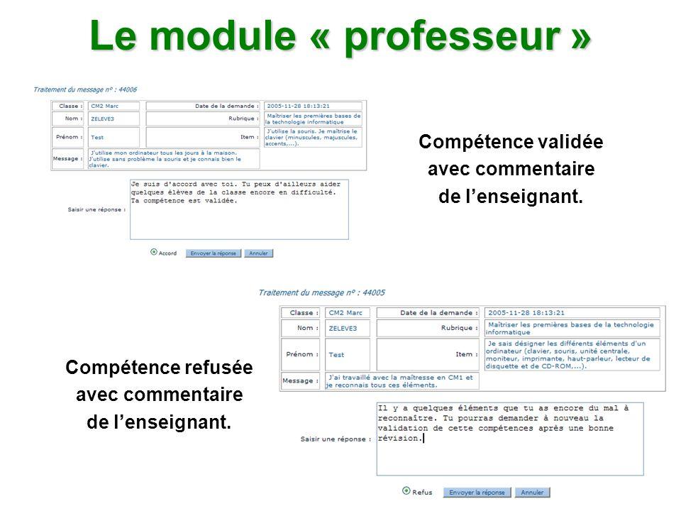 Le module « professeur » Compétence validée avec commentaire de lenseignant. Compétence refusée avec commentaire de lenseignant.