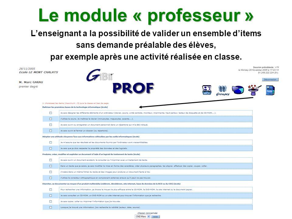 Le module « professeur » Lenseignant a la possibilité de valider un ensemble ditems sans demande préalable des élèves, par exemple après une activité