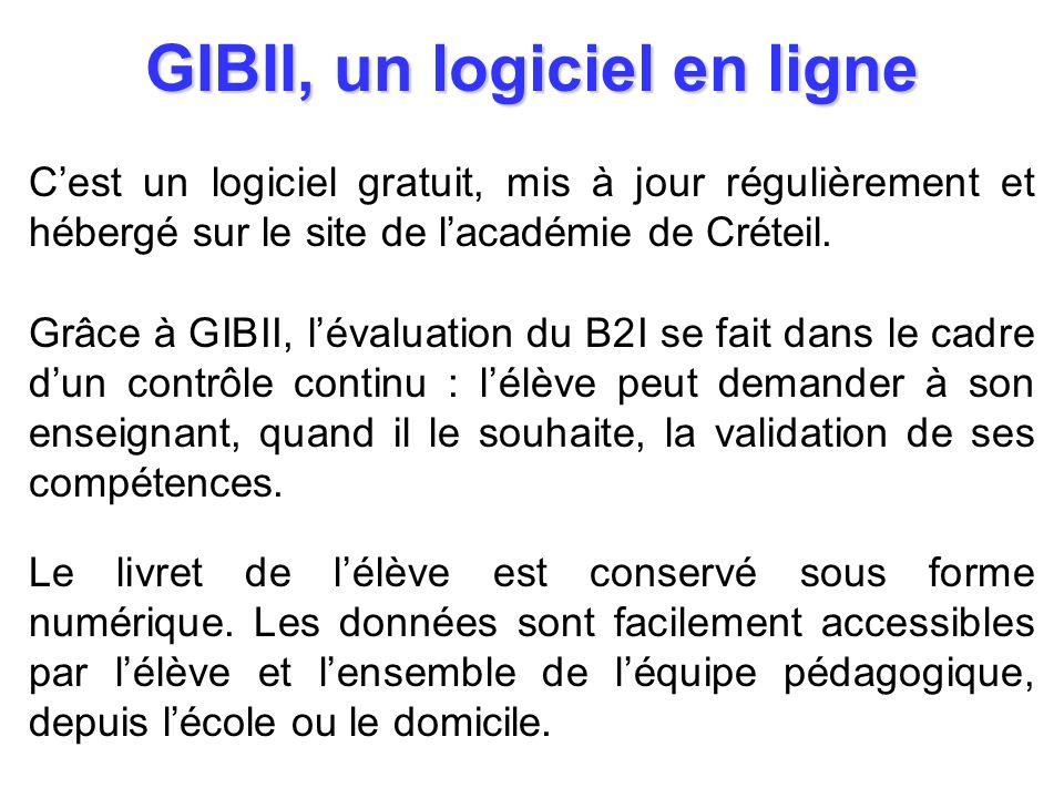 GIBII, un logiciel en ligne Cest un logiciel gratuit, mis à jour régulièrement et hébergé sur le site de lacadémie de Créteil. Grâce à GIBII, lévaluat