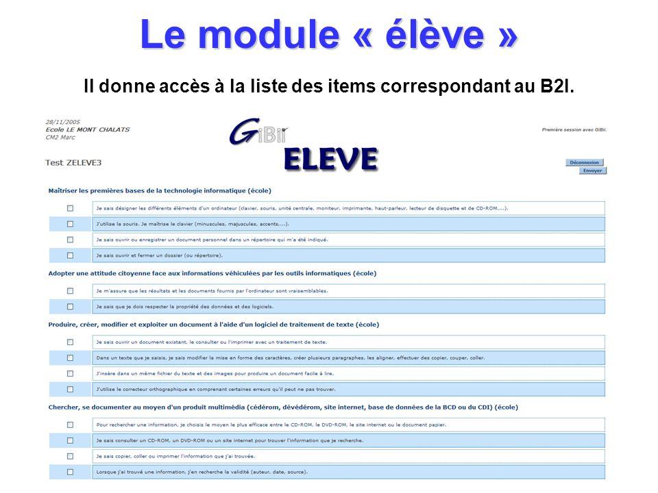 Le module « élève » Il donne accès à la liste des items correspondant au B2I.
