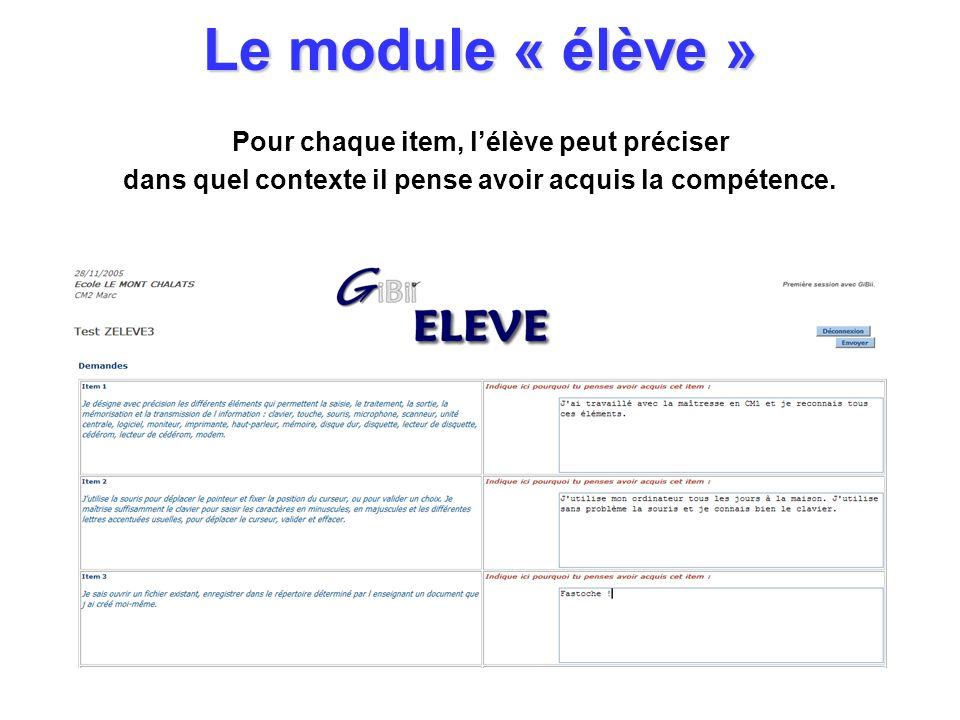 Le module « élève » Pour chaque item, lélève peut préciser dans quel contexte il pense avoir acquis la compétence.