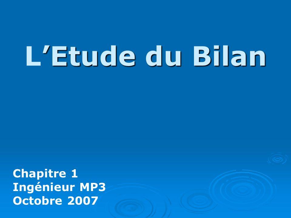 Etudedu Bilan LEtude du Bilan Chapitre 1 Ingénieur MP3 Octobre 2007