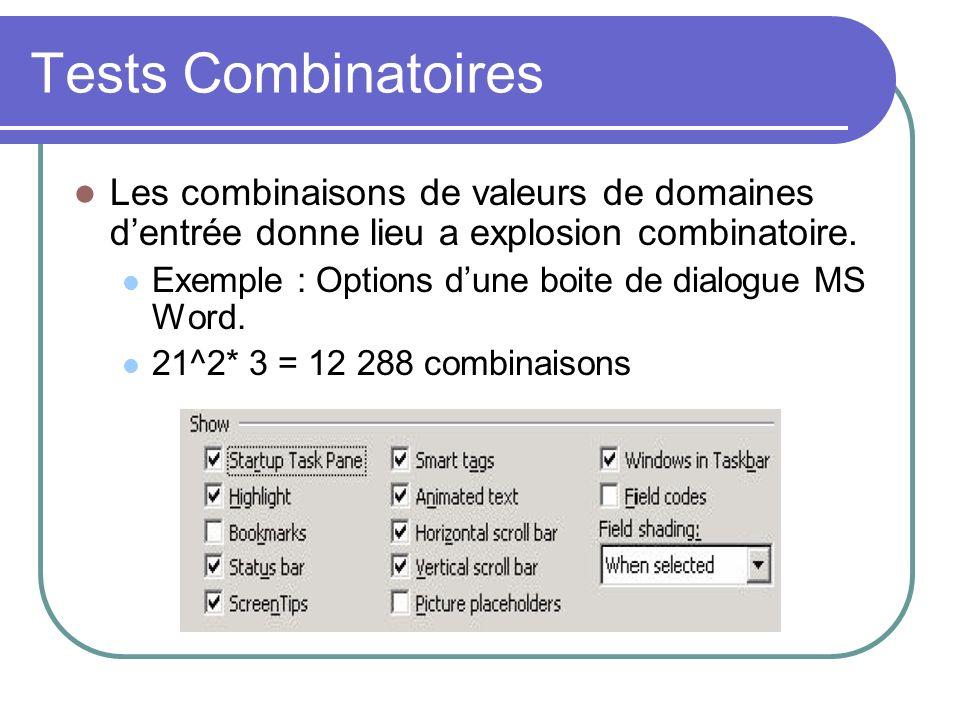 Tests Combinatoires Les combinaisons de valeurs de domaines dentrée donne lieu a explosion combinatoire.