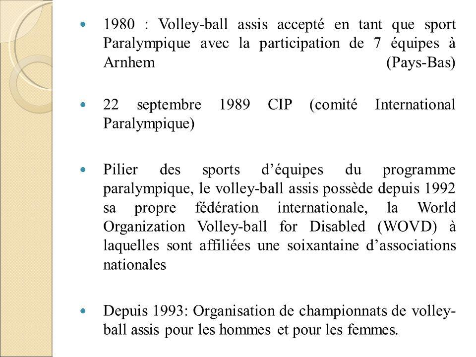 1980 : Volley-ball assis accepté en tant que sport Paralympique avec la participation de 7 équipes à Arnhem (Pays-Bas) 22 septembre 1989 CIP (comité I