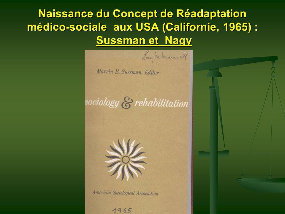 Naissance du Concept de Réadaptation médico-sociale aux USA (Californie, 1965) : Sussman et Nagy