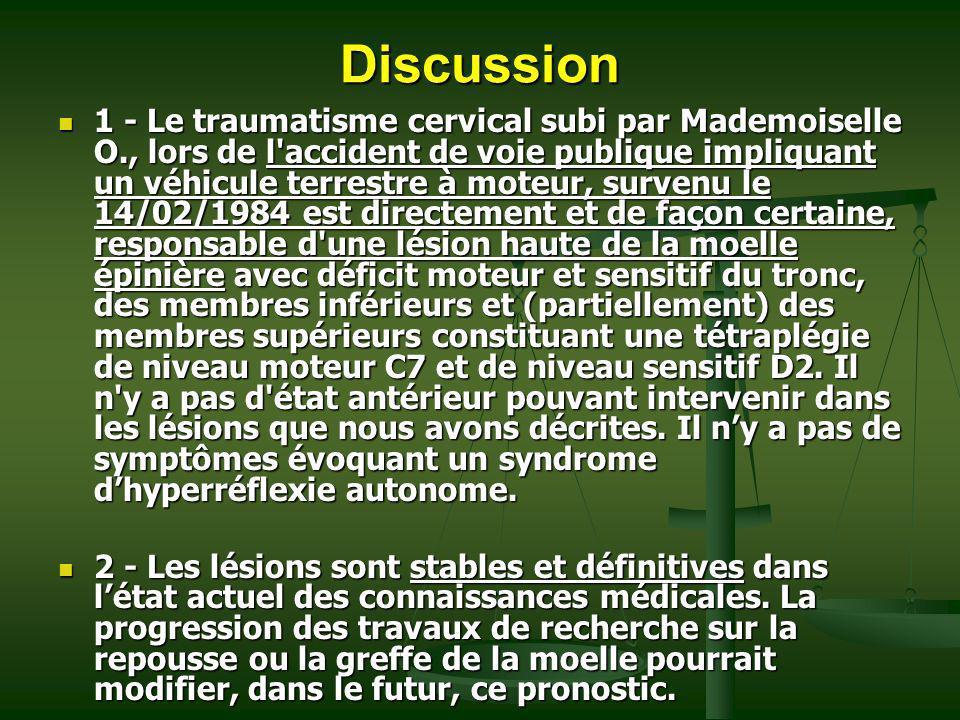 Discussion 1 - Le traumatisme cervical subi par Mademoiselle O., lors de l'accident de voie publique impliquant un véhicule terrestre à moteur, surven