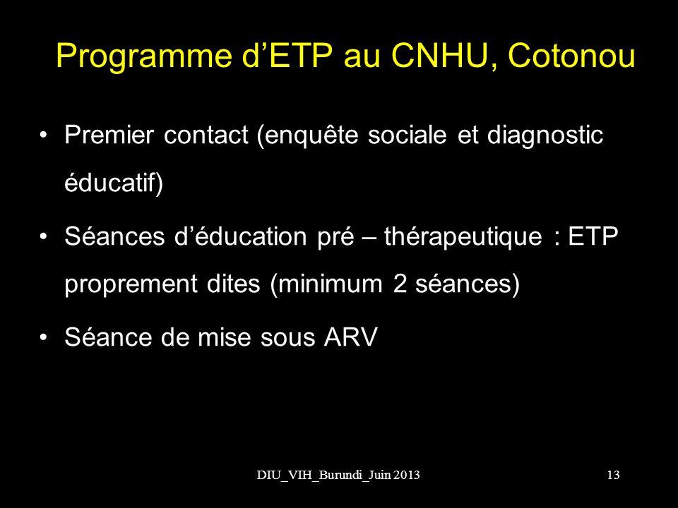 Programme dETP au CNHU, Cotonou Premier contact (enquête sociale et diagnostic éducatif) Séances déducation pré – thérapeutique : ETP proprement dites