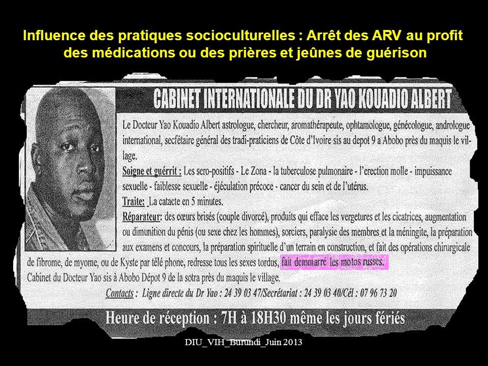 Influence des pratiques socioculturelles : Arrêt des ARV au profit des médications ou des prières et jeûnes de guérison 20DIU_VIH_Burundi_Juin 2013