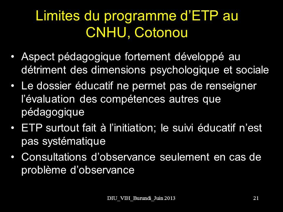 Limites du programme dETP au CNHU, Cotonou Aspect pédagogique fortement développé au détriment des dimensions psychologique et sociale Le dossier éduc