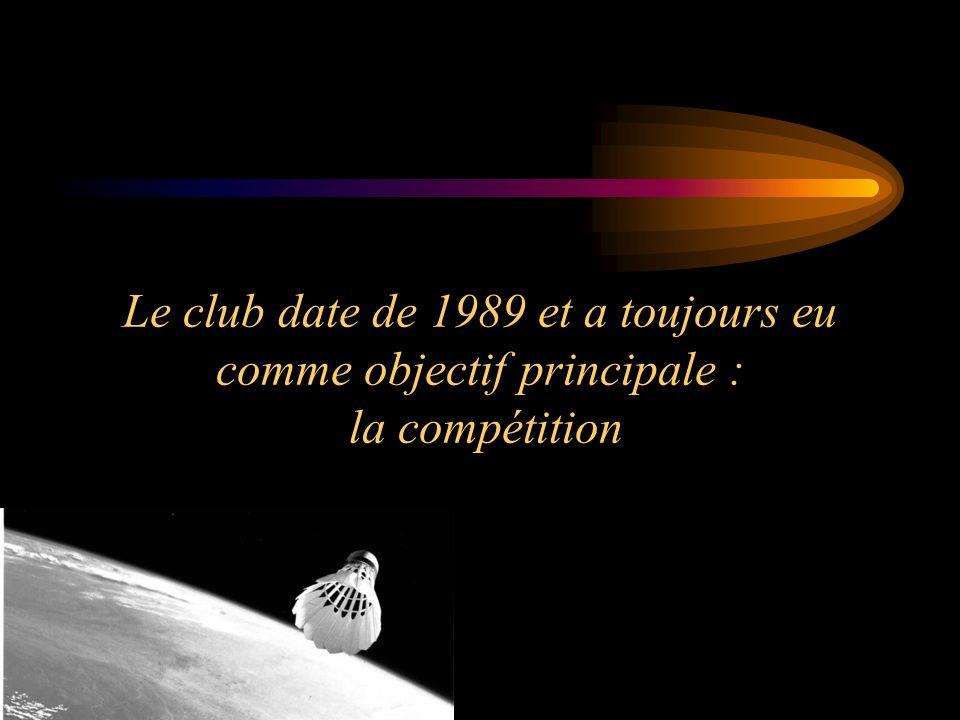 Le club date de 1989 et a toujours eu comme objectif principale : la compétition