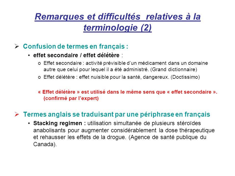 Remarques et difficultés relatives à la terminologie (2) Confusion de termes en français : effet secondaire / effet délétère : oEffet secondaire : act