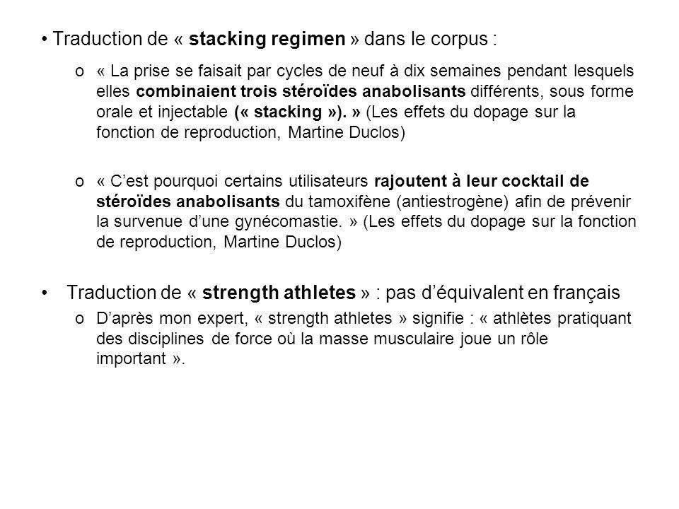 Traduction de « stacking regimen » dans le corpus : o« La prise se faisait par cycles de neuf à dix semaines pendant lesquels elles combinaient trois