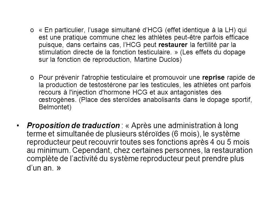 o« En particulier, lusage simultané dHCG (effet identique à la LH) qui est une pratique commune chez les athlètes peut-être parfois efficace puisque,