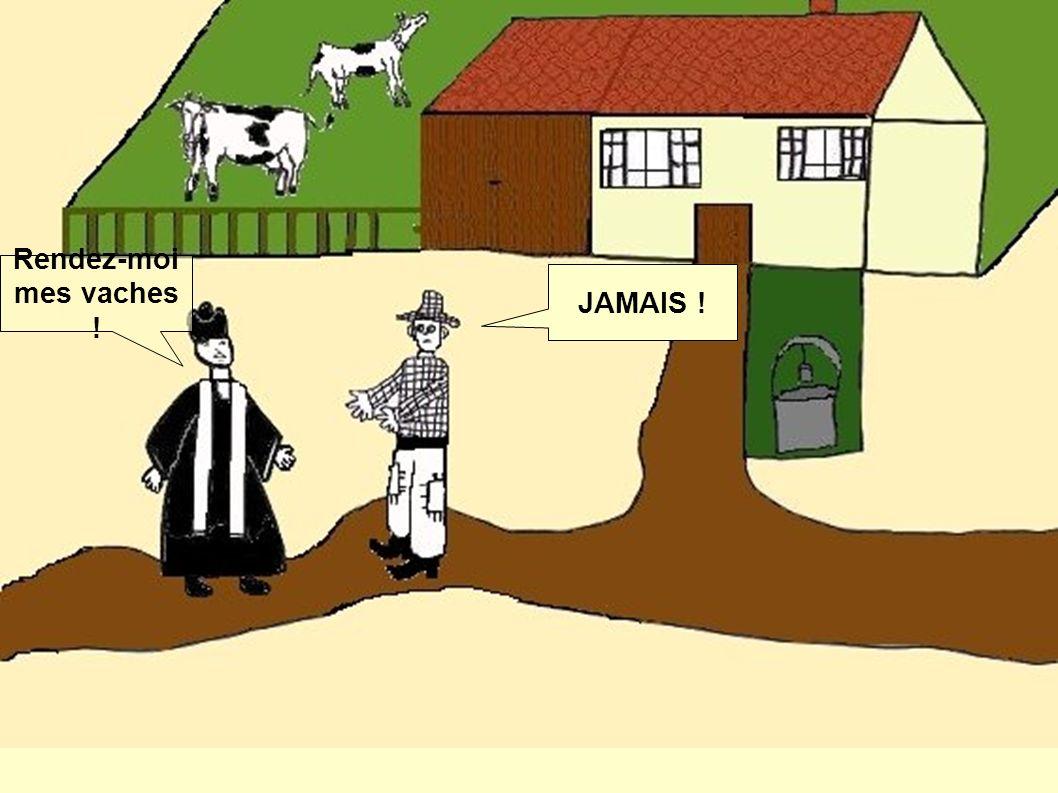 Rendez-moi mes vaches ! JAMAIS !