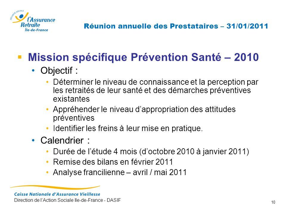 Direction de lAction Sociale Ile-de-France - DASIF 10 Réunion annuelle des Prestataires – 31/01/2011 Mission spécifique Prévention Santé – 2010 Object