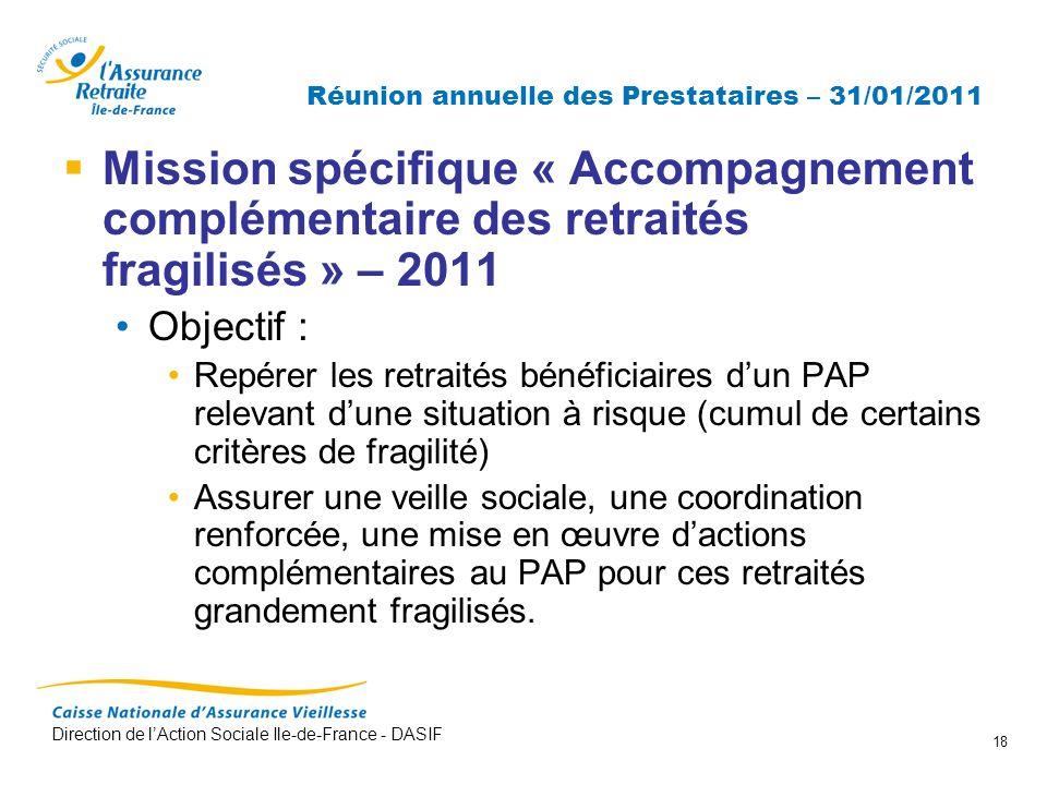 Direction de lAction Sociale Ile-de-France - DASIF 18 Réunion annuelle des Prestataires – 31/01/2011 Mission spécifique « Accompagnement complémentair