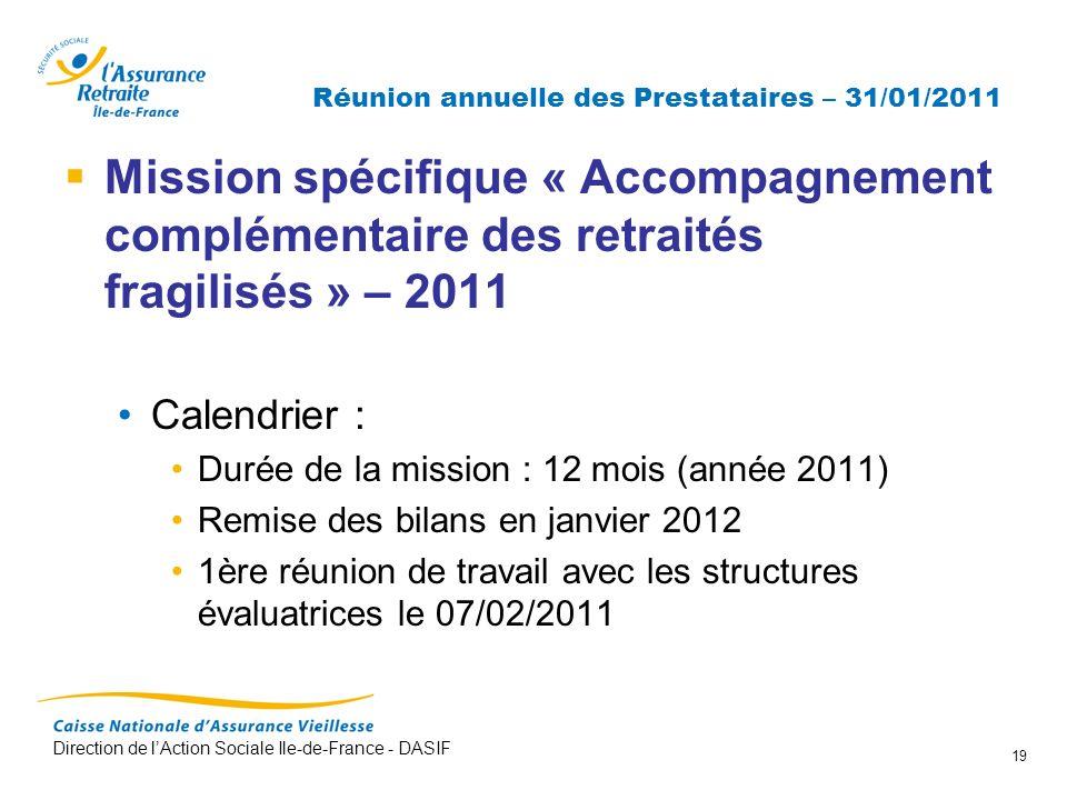 Direction de lAction Sociale Ile-de-France - DASIF 19 Réunion annuelle des Prestataires – 31/01/2011 Mission spécifique « Accompagnement complémentair