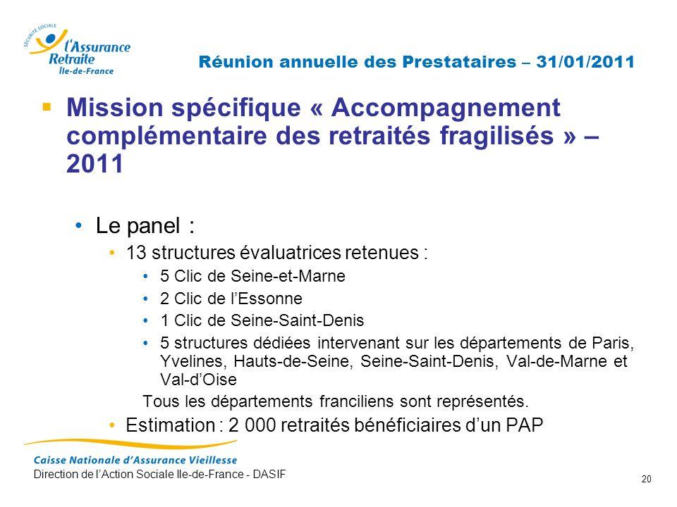 Direction de lAction Sociale Ile-de-France - DASIF 20 Réunion annuelle des Prestataires – 31/01/2011 Mission spécifique « Accompagnement complémentair